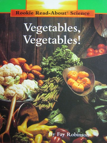 Rookie Read-Abourt Science Vegetables Vegetables! (P)