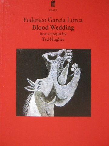 Federico Garcia Lorca Blood Wedding (P) by Ted Hughes
