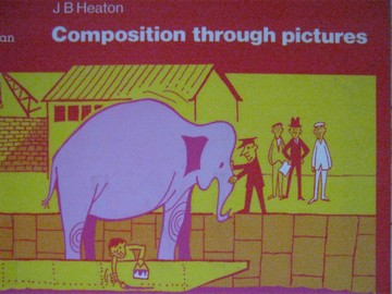 Composition Through Pictures (P) by J B Heaton