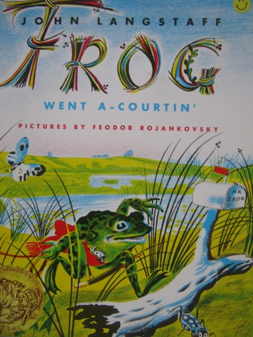 Frog Went A-Courtin' (P) by John Langstaff