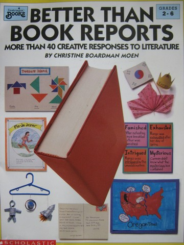 Better Than Book Reports Grades 2-6 (P) by Christine Moen