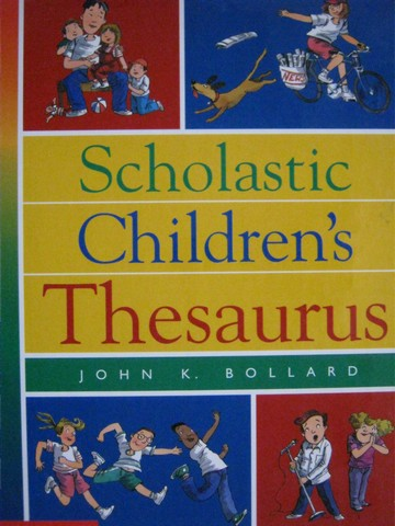 Scholastic Children's Thesaurus (H) by John K Bollard