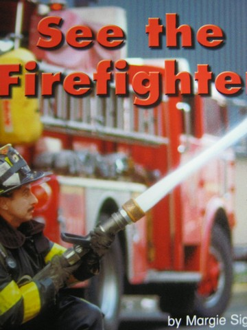 See the Firefighter (P) by Margie Sigman