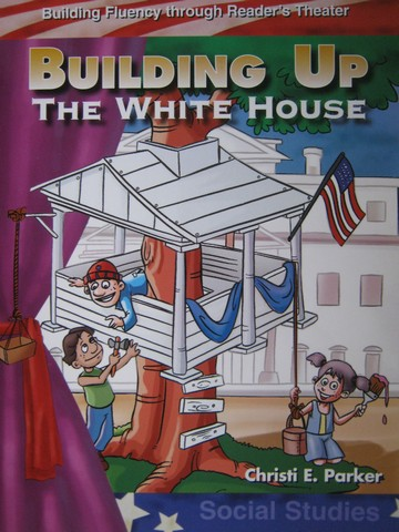 Building Up the White House (P) by Christi E Parker