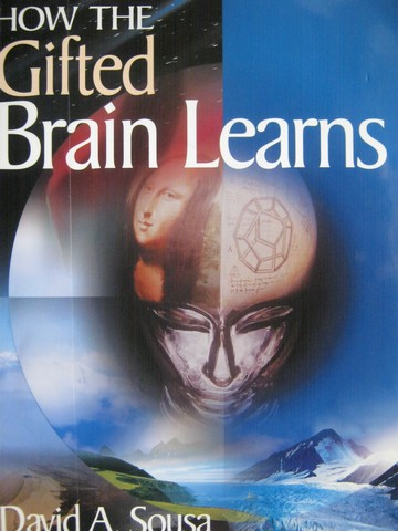 How the Gifted Brain Learns (P) by David A Sousa