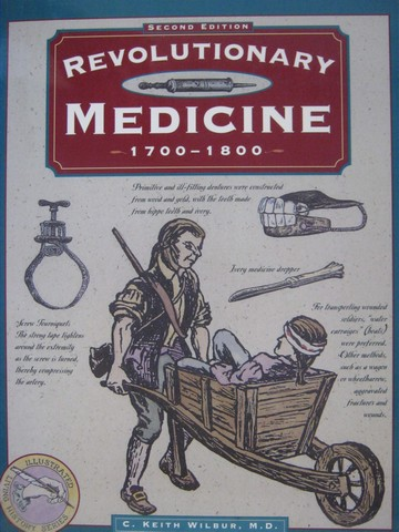Revolutionary Medicine 1700-1800 2nd Edition (P) by Wilbur