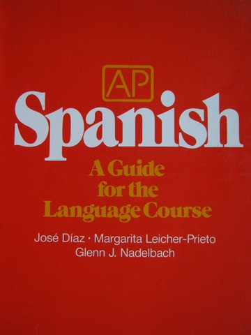 AP Spanish A Guide for the Language Course (P) by Diaz