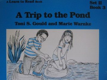 A Learn to Read Book 2 A Trip to the Pond (P) by Gould & Warnke