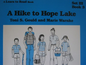 A Learn to Read Book 3 A Hike to Hope Lake (P) by Gould & Warnke
