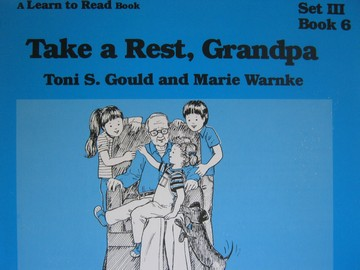 A Learn to Read Book 3 Take a Rest Grandpa (P) by Gould & Warnke
