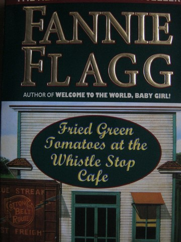 Fried Green Tomatoes at the Whistle Stop Cafe (P) by Flagg