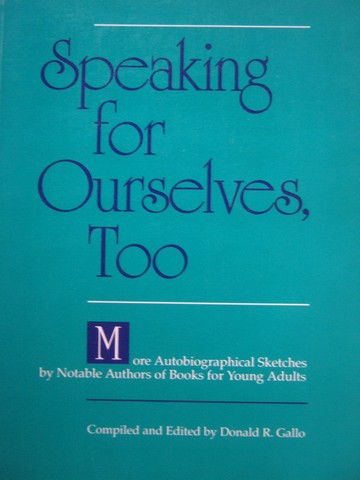 Speaking for Ourselves Too (P) by Donald R Gallo
