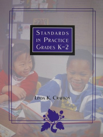 Standards in Practice Grades K-2 (P) by Linda K. Crafton