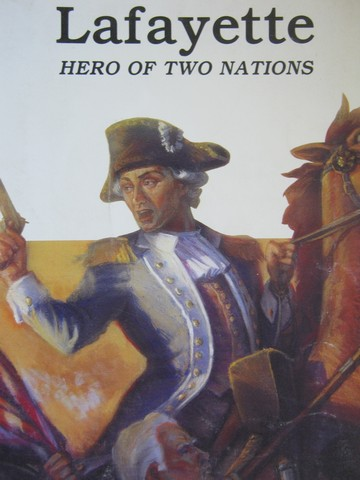 Lafayette Hero of Two Nations (P) by Keith Brandt