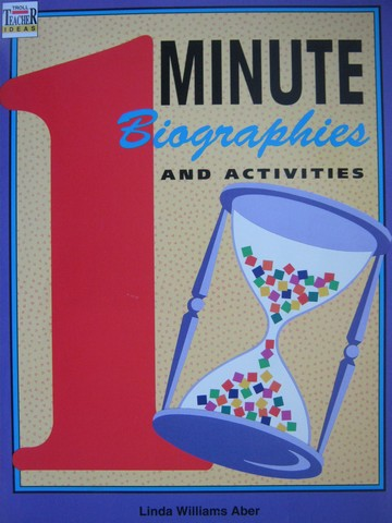 1 Minute Biographies & Activities (P) by Linda Williams Aber