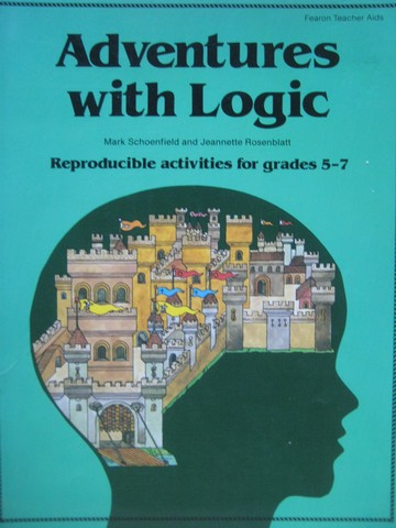 Adventures with Logic Reproducible Activities for Grades 5-7 (P)