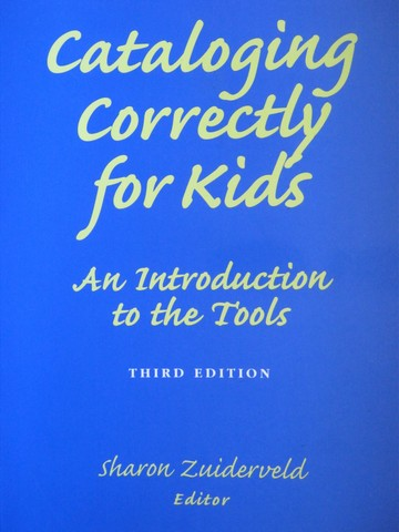 Cataloging Correctly for Kids 3rd Edition (P) by Zuiderveld