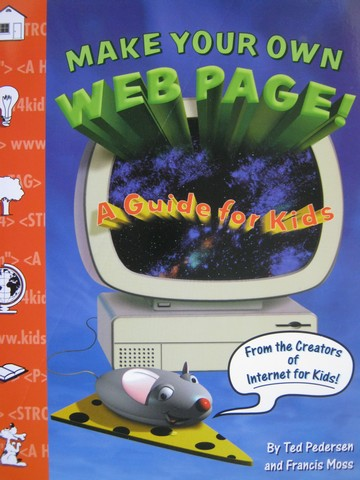 Make Your Own Web Page! A Guide for Kids (P) by Pedersen