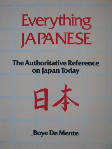 Everything Japanese (P) by Boye de Mente