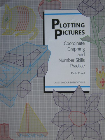 Plotting Pictures Coordinate Graphing & Number Skills (P)