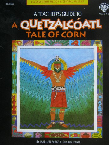 A Quetzalcoatl Tale of Corn Grades K-5 Teacher's Guide (TE)(P)