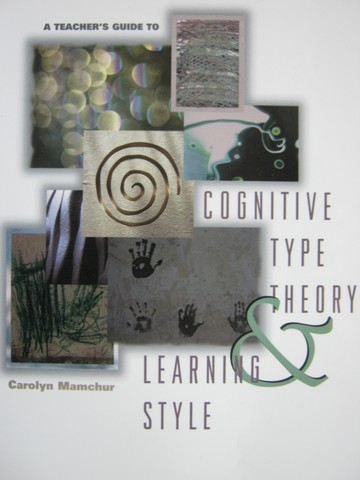 A Teacher's Guide to Cognitive Type Theory & Learning Style (P)