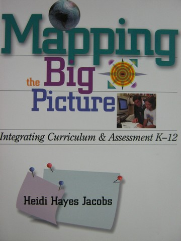 Mapping the Big Picture (P) by Heidi Hayes Jacobs
