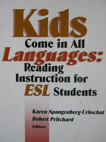 Kids Come in All Languages Reading Instruction for ESL (P)