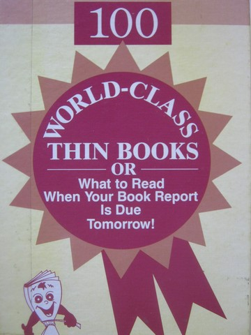 100 World-Class Thin Books or What to Read When Your Book (H)