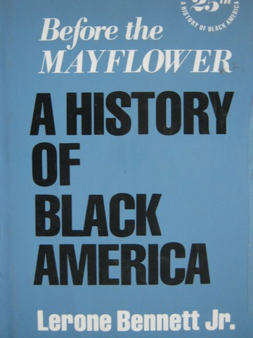 Before the Mayflower 6th Edition (H) by Lerone Bennett Jr
