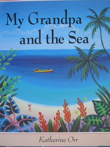 My Grandpa & the Sea (P) by Katherine Orr