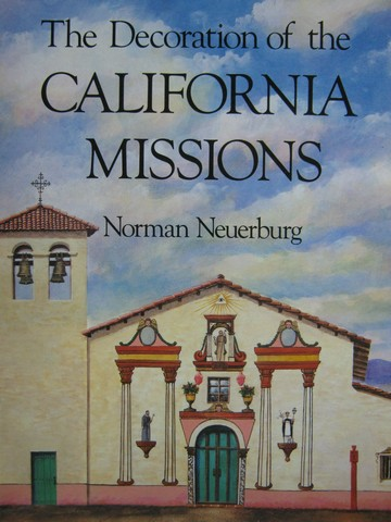 Decoration of the California Missions 2nd Edition (P)