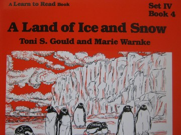 A Learn to Read Book 4 A Land of Ice & Snow (P) by Gould,