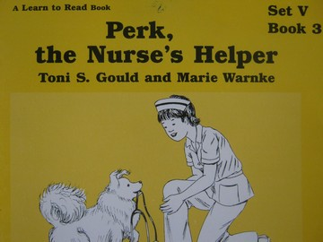 A Learn to Read Book 5 Perk the Nurse's Helper (P) by Gould,