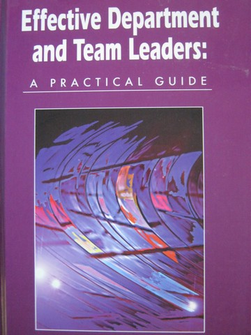 Effective Department & Team Leaders A Practical Guide (H)