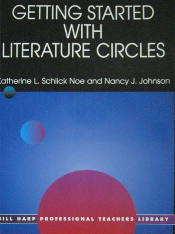Getting Started with Literature Circles (P) by Noe & Johnson