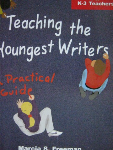 Teaching the Youngest Writers for K-3 Teachers (P) by Freeman