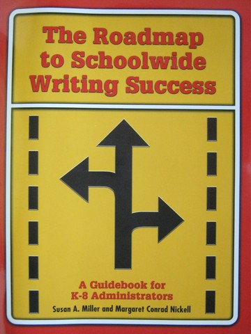 Roadmap to Schoolwide Writing Success (P) by Miller & Nickell