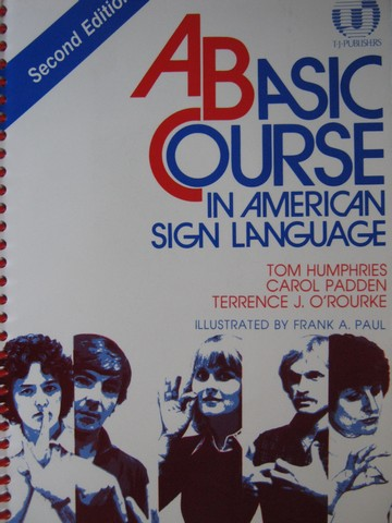 A Basic Course in American Sign Language 2nd Edition (Spiral)
