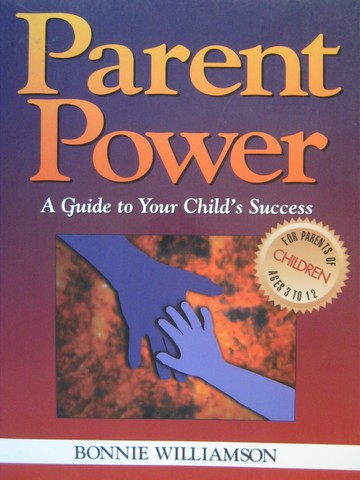 Parent Power A Guide to Your Child's Success (P) by Williamson