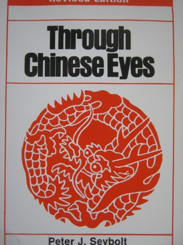 Through Chinese Eyes Revised Edition (P) by Peter J Seybolt