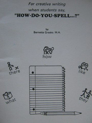 "When Students Say ""How-Do-You-Spell?"" (P) by Bernetta Gresko"
