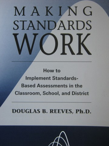 Making Standards Work 2nd Edition (P) by Douglas B Reeves
