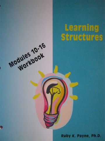 Learning Structures Modules 10-16 Workbook (P) by Ruby Payne