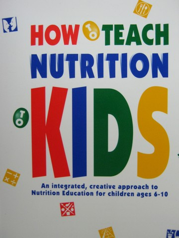 How to Teach Nutrition to Kids (P) by Connie Liakos Evers