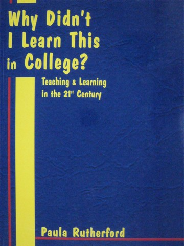 Why Didn't I Learn This in College? (P) by Paula Rutherford