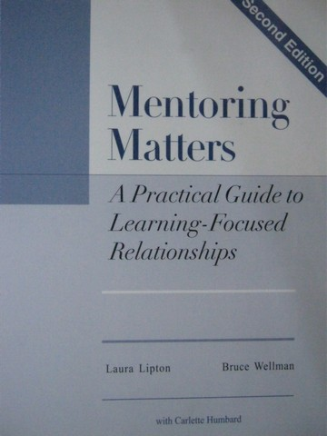 Mentoring Matters 2nd Edition (P) by Lipton & Wellman