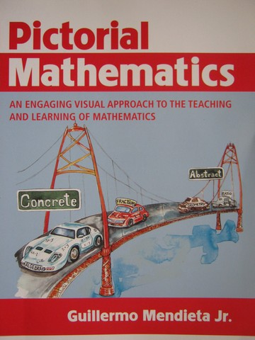 Pictorial Mathematics Volume 1 (P) by Guillermo Mendieta, Jr.
