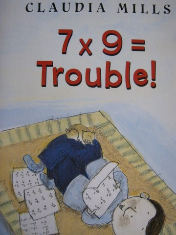 7x9= Trouble! (P) by Claudia Mills
