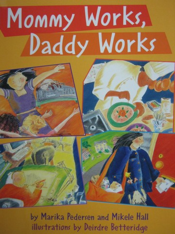 Mommy Works Daddy Works (P) by Pedersen & Hall